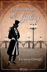 Lo straordinario Mr. Gallowy - Librerie.coop