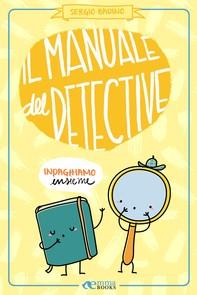 Il manuale del detective - Librerie.coop