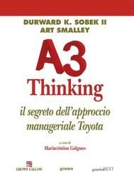 A3 Thinking. Il segreto dell'approccio manageriale Toyota - copertina