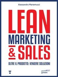 Lean Marketing & Sales. Oltre il prodotto: vendere soluzioni - copertina