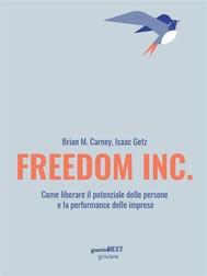 Freedom Inc. Come liberare il potenziale delle persone e la performance delle imprese - copertina