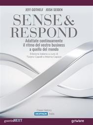 Sense & Respond. Adattate continuamente il ritmo del vostro business a quello del mondo - copertina