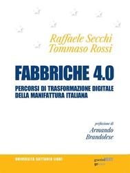 Fabbriche 4.0. Percorsi di trasformazione digitale della manifattura italiana - copertina