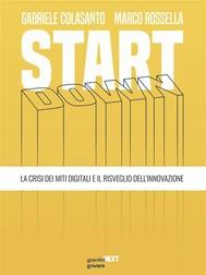 Start down. La crisi dei miti digitali e il risveglio dell'innovazione - copertina
