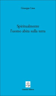 Spiritualmente l'uomo abita sulla terra - Librerie.coop