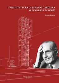 L'architettura di Ignazio Gardella. Il pensiero e le opere - copertina