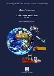 La Moderna Navigazione. Volume 2. Anno Accademico 2012/2013 - copertina