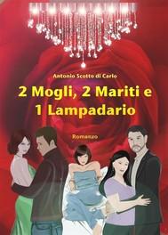 2 Mogli, 2 Mariti e 1 Lampadario - copertina