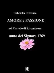 Amore e Passione, nel Castello di Rivombrosa, anno del Signore 1769 - copertina