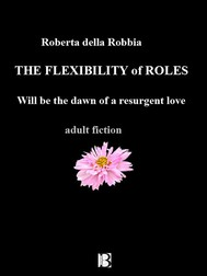 THE FLEXIBILITY of ROLES will be the dawn of a resurgent love - copertina