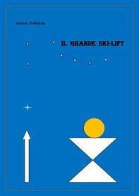 Il Grande Ski-lift - Librerie.coop