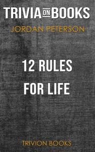 12 Rules for Life by Jordan B. Peterson (Trivia-On-Books) - copertina