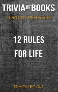12 Rules for Life by Jordan B. Peterson (Trivia-On-Books) - Librerie.coop