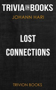 Lost Connections by Johann Hari (Trivia-On-Books) - Librerie.coop