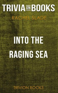 Into the Raging Sea by Rachel Slade (Trivia-On-Books) - Librerie.coop
