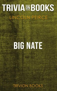 Big Nate by Lincoln Peirce​​​​​​​ (Trivia-On-Books) - Librerie.coop