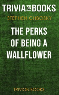 The Perks of Being a Wallflower by Stephen Chbosky (Trivia-On-Books) - Librerie.coop