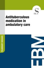 Antituberculous Medication in Ambulatory Care - copertina