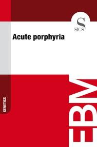 Acute Porphyria - copertina