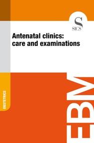 Antenatal Clinics: Care and Examinations - copertina
