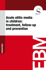 Acute Otitis Media in Children: Treatment, Follow-up and Prevention - copertina