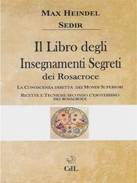 Il Libro degli Insegnamenti Segreti dei Rosacroce - Librerie.coop