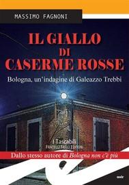 Il giallo di Caserme Rosse. Bologna, un'indagine di Galeazzo Trebbi - copertina