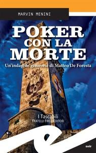 Poker con la morte. Un'indagine genovese di Matteo De Foresta - copertina