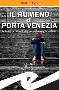 Il rumeno di Porta Venezia - Librerie.coop