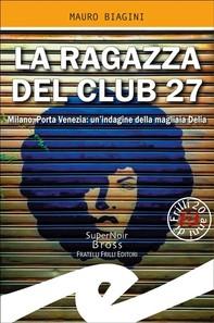 La ragazza del Club 27 - Librerie.coop