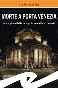 Morte a Porta Venezia - Librerie.coop