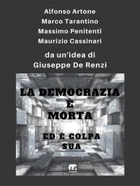 La democrazia è morta ed è colpa sua - Librerie.coop