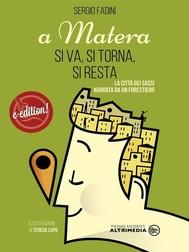 A Matera si va, si torna, si resta - copertina