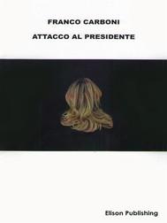 Attacco al Presidente - copertina