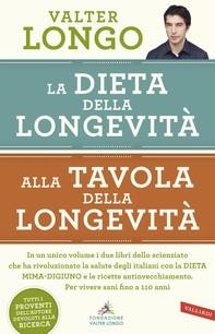 La dieta della longevità, Alla tavola della longevità - edizione omnibus - Librerie.coop
