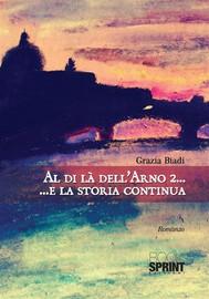 Al di là dell'Arno 2 …E la storia continua - copertina