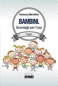 Bambini - Sconsigli per l'uso - copertina