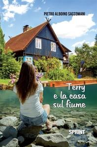 Terry e la casa sul fiume - Librerie.coop