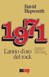 1971. L'anno d'oro del rock - copertina