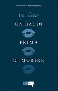 Un bacio prima di morire - Librerie.coop