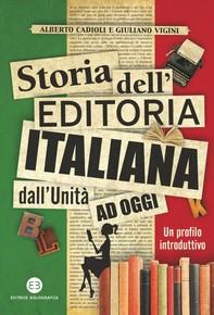 Storia dell'editoria italiana dall'Unità ad oggi - Librerie.coop