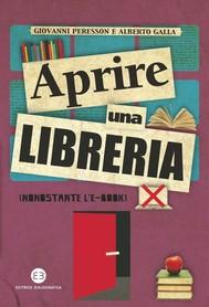 Aprire una libreria (nonostante l'e-book) - copertina