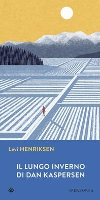 Il lungo inverno di Dan Kaspersen - Librerie.coop