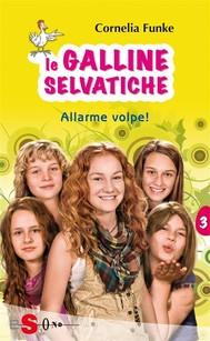 Le Galline Selvatiche 3. Allarme volpe! - copertina