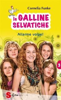 Le Galline Selvatiche 3. Allarme volpe! - Librerie.coop