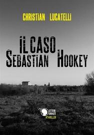 Il caso Sebastian Hookey - copertina