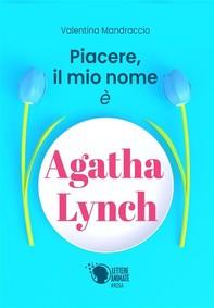 Piacere, il mio nome è Agatha Lynch - Librerie.coop