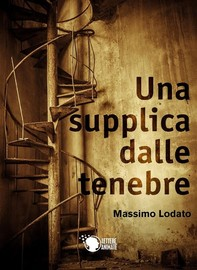 Una supplica dalle tenebre - Librerie.coop