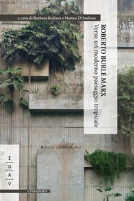Roberto Burle Marx. Verso un moderno paesaggio tropicale - copertina