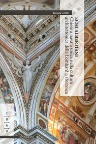 Echi albertiani. Chiese a navata unica nella cultura architettonica della Lombardia sforzesca - copertina